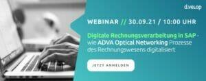 Webinar: Digitale Rechnungsverarbeitung in SAP – wie ADVA Optical Networking Prozesse des Rechnungswesens digitalisiert